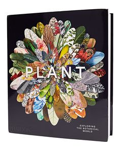 Promise someone a rose garden, even if there's snow on the ground, with Plant (Phaidon, 2016), a breathtaking collection of botanical prints, photos, drawings, and even micrograph scans.     $60, indiebound.org