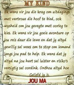 Aan my dierbare kinders - Mag jul altyd luister na jul harte en Jesus die Stuurman van jul lewensbootjies wees. 40th Birthday Cards, Happy Birthday Quotes, Happy Birthday Wishes, 21 Birthday, Birthday Songs, Son Quotes, Daughter Quotes, Mother Quotes, Birthday Prayer