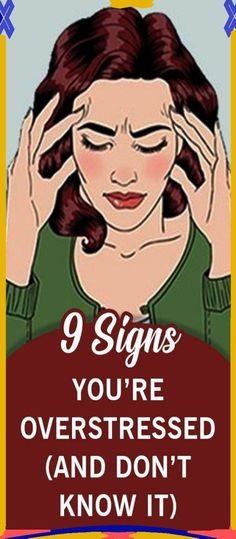 9 Signs You�re Overstressed (And Don�t Know It)