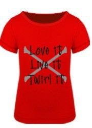 Love it, Live it, Twirl it - Baton Twirling Girly T twirl-dance-cheer-stuff-in-honor-of-my-maddie