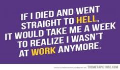 FUNNY JOB QUOTES | Very Funny Work Death Hell Quote Cute Picture - Cute Funny Quotes ...