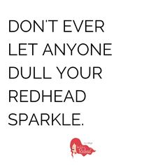 Being a redhead rocks.
