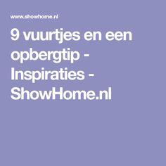 9 vuurtjes en een opbergtip - Inspiraties - ShowHome.nl