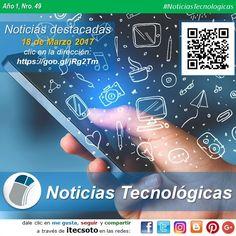 Edición Semanal Nº 49, Año 1 - Noticias Tecnológicas destacadas al 18 de Marzo de 2017...   #FelizSabado #itecsoto #facebook #twitter #instagram #pinterest #google+ #blogger #NoticiasTecnologicas
