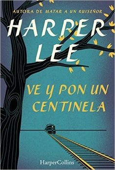 Ve y pon un centinela (HarperCollins) eBook: Harper Lee: Amazon.es: Tienda Kindle