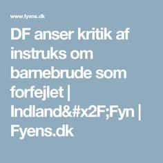 DF anser kritik af instruks om barnebrude som forfejlet   Indland/Fyn   Fyens.dk