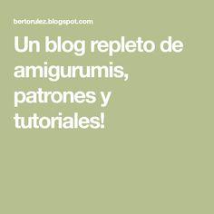 Un blog repleto de amigurumis, patrones y tutoriales! Baymax, Knitting Projects, Stitch, Blog, Tea Time, Aurora, Halloween, Crochet Dolls, Projects