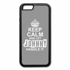 keep calm and let johnny handle it 1 iPhone 7 Case