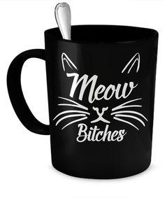 Black Meow Bitches Cat Coffee Mug