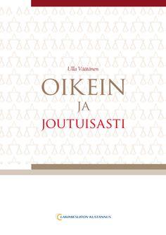 Oikein ja joutuisasti, 9€ (78.00 € +alv 10%)  Ulla Väätänen