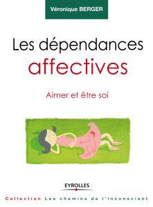 Les dépendances affectives - véronique berger - Editions Eyrolles (Multi-Part)