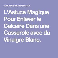L'Astuce Magique Pour Enlever le Calcaire Dans une Casserole avec du Vinaigre Blanc.