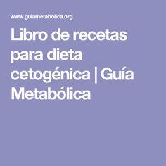 Libro de recetas para dieta cetogénica | Guía Metabólica