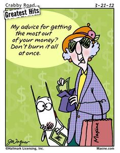 Maxine on getting the most for your money