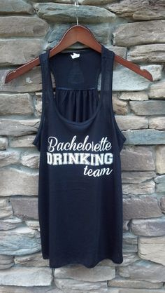 Bachelorette tank top.  Bachelorette drinking team.  Personalized bridesmaids shirts.  Racerback tanks for Bride, Maid of Honor, Bridesmaids by WaterfallDesigns on Etsy https://www.etsy.com/listing/193493950/bachelorette-tank-top-bachelorette