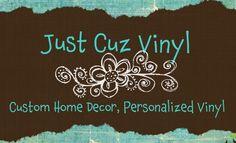 Just Cuz Vinyl Lettering -  Custom Home Decor, Personalized Vinyl (tons of gift ideas using cricut and vinyl)