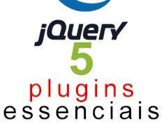 5 plugins jQuery essenciais para programadores