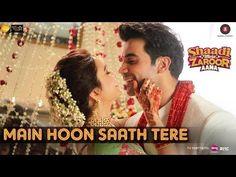 Here is Romantic song Main Hoon Saath Tere from movie Shaadi Mein Zaroor Aana. STARRING: Rajkumar Rao, Kriti Kharbanda, SINGER: Arijit Songh, LYRICS: Shakeel Azmi, Kunaal Verma