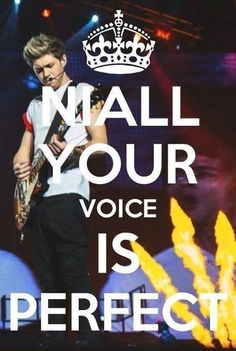 Just like you.Niall  Horan