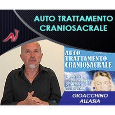 Auto Trattamento Craniosacrale - Gioacchino Allasia (Offerta Promo Limitata)