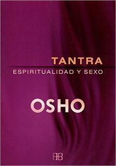 Tantra. Espiritualidad Y Sexo (Osho): Amazon.es: Osho, Ramón Raventós: Libros