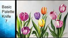 Paint Tulip flowers with Acrylic Paints and a Palette Knife - Basic Acry...