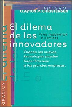 el dilema de los innovadores - BúsquedadeGoogle Dilema, Cover, Books, Clayton Christensen, Google, Magic Book, Book Lists, Future Gadgets, Finance