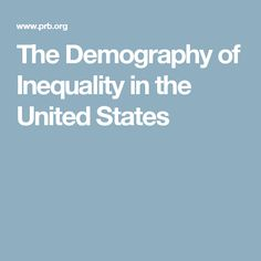 The Demography of Inequality in the United States