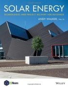 Solar energy : technologies and the project delivery process for buildings / Andy Walker.
