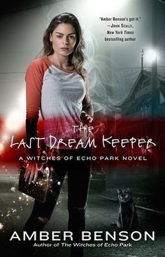 The Last Dream Keeper (The Witches of Echo Park, #2) Amber Benson
