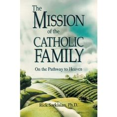 The Mission of the Catholic Family, might need to read this one day.