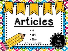 ArticlesThis product contains 30 tasks cards with a focus on articles, 2 different posters, student directions, student recording sheet, and an answer key.Students are asked to: Read each sentence. Write the correct article and the noun the article points out.There are two sets of task cards, one set in color and one set in black and white to save on ink.Take a look at the preview to see a sample of what is…