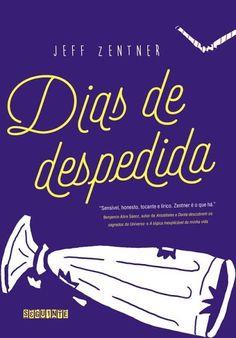 Editora Seguinte lançará em Novembro, Dias de Despedida, de Jeff Zentner - Cantinho da Leitura