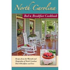 North Carolina Bed & Breakfast Cookbook: North Carolina Bed and Breakfasts and Inns Association: 9781889593289: Amazon.com: Books