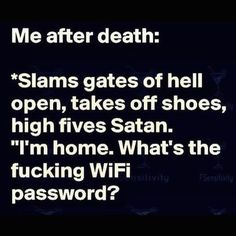 No hold up after you give me WIFI Feed my so I can snack and watch blue bloods any one with me Devil Quotes, Bitch Quotes, Dark Quotes, Badass Quotes, Mood Quotes, Sarcasm Quotes, True Quotes, Funny Quotes, Funny Vacation Quotes