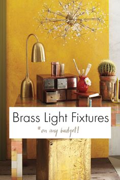 Brass light fixtures (on any budget!)