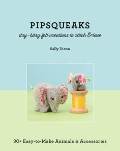 As part of a week-long blog-tour, crafter, miniature-enthusiast, Made It seller, and now author, Sally Dixon, talks to us about her inspiration and her creative passions, and publishing her first book: Pipsqueaks.  www.madeit.com.au