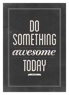 """#Health  #Fitness: """"Do something awesome today! Not tomorrow."""" #MotivationalMonday"""