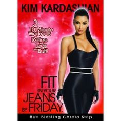 """Kim Kardashian: Fit In Your Jeans by Friday: Butt Blasting Cardio Step (2009) - $12.83 - About the Actor  Dark-haired beauty Kim Kardashian became an unexpected star after the first airing of her hit E! reality series """"Keeping up with the Kardashians."""" Kim is a Dream Foundation ambassador which grants last wishes to terminally ill adults and has recently completed PSA's about the political plight in Burma and Breast Cancer Awareness and has promoted the """"Until There's A Cure"""" bracelet..."""