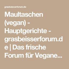 Maultaschen (vegan) - Hauptgerichte - grasbeisserforum.de | Das frische Forum für Veganer und Vegetarier.