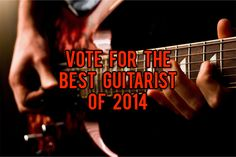 Readers Poll: Who is Best Guitarist of 2014?