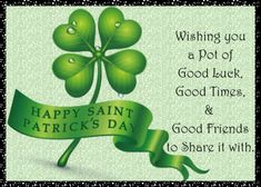 Wish everyone a lucky Saint Patrick's Day with this lucky clover. Free online Happy Saint Patrick's Day Wishes ecards on St. St Patricks Day Cards, Happy St Patricks Day, Wishes For You, Day Wishes, Patricia Day, Leprechaun Games, You Are My Treasure, Irish Blessing, Pot Of Gold