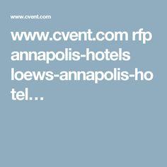 www.cvent.com rfp annapolis-hotels loews-annapolis-hotel…
