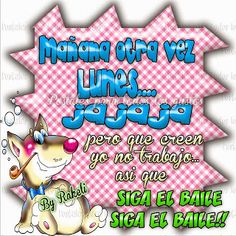 Postales Para Compartir.: MAÑANA LUNES!!!