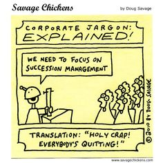 Jargon is hurting your company's bottom line - PR Daily Human Resources Humor, Savage Chickens, Keep It Real, We Need, Funny Cartoons, Note To Self, To Focus, Comic Strips, Workplace