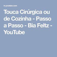 Touca Cirúrgica ou de Cozinha - Passo a Passo - Bia Feltz - YouTube
