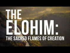 The Elohim: The Sacred Flames of Creation