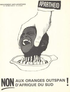 A french poster by the Mouvement Anti-Apartheid (also known as the Campagne Anti-OutSpan or C.O.A). The group was founded in 1975 and supported the African National Congress and the struggle against apartheid. This was part of its first campaign to boycott Outspan oranges from South Africa in an attempt to isolate South Africa.
