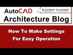 How To Make Settings for Easy Operation   AutoCAD Architecture Tutorial #2 - YouTube