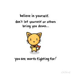 A friend for the believe in yourself bunny. -sings- A girl worth fighting for~